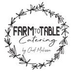 Farm to Table Catering with Chef Melissa