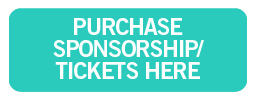 Purchase Sponsorship or Tickets Here